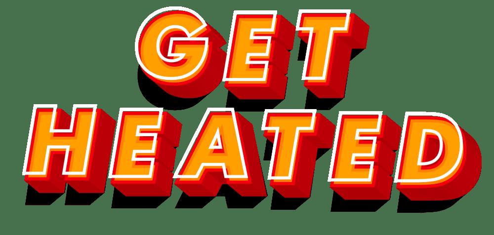 Get Heated