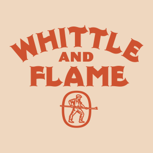 Whittle & Flame